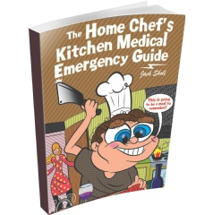 The Home Chef's Emergency Medical Guide by Jack Sholl