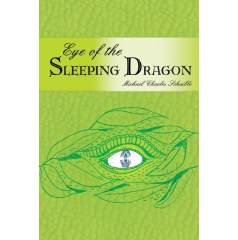 Eye of the Sleeping Dragon by Michael Schaible