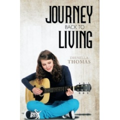 Journey Back to Living by Drusella Thomas