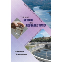 Turning Sewage into Reusable Water by Madan Arora, Ph.D. P.E. and Professor Joe Reichenberger, P.E.