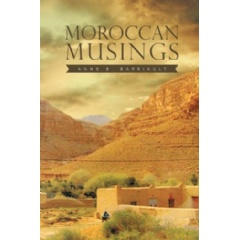Moroccan Musings by Anne B. Barriault