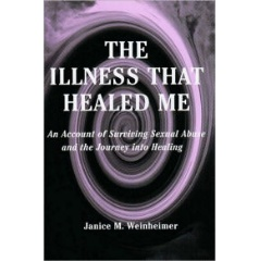 The Illness That Healed Me by Janice Weinheimer