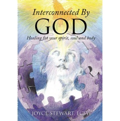 Interconnected by God by Joyce A. Stewart, LCSW