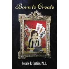 Born to Create by Rosalie H. Contino
