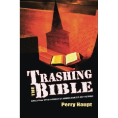 Trashing the Bible by Perry Haupt