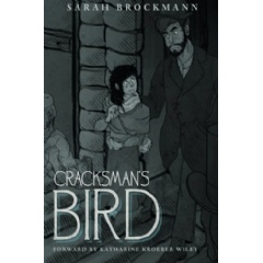 Cracksman's Bird by Sarah Brockmann