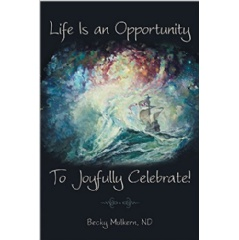 Life Is an Opportunity: To Joyfully Celebrate!