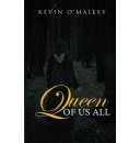 Queen of Us All: A Different Kind of Hero