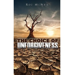 The Choice of Unforgiveness