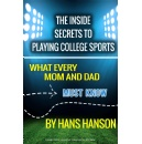 Parents� Practical Guide to Getting Their Skilled Athlete the Right College Opportunity
