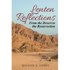Lenten Reflections: From the Desert to the Resurrection