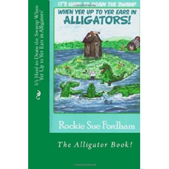 It's Hard to Drain the Swamp When Yer Up to Yer Ears in Alligators