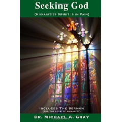 Seeking God: Humanities Spirit Is in Pain