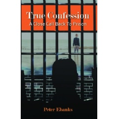 True Confession: A Close Call Back to Prison