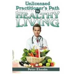 Unlicensed Practitioner's Path to Healthy Living