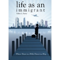 Life as an Immigrant: Where There Is a Will, There Is a Way