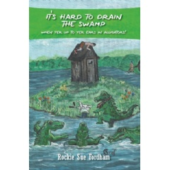 It's Hard to Drain the Swamp When Yer Up to Yer Ears in Alligators!