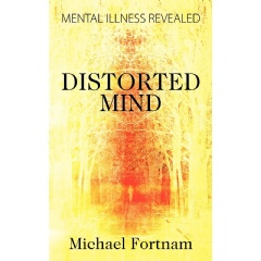 Distorted Mind: Mental Illness Revealed