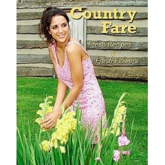 Country Fare: Fresh Recipes & Fresh Flowers
