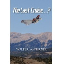 Modern War Gets Turbocharged in Walter A. Turner�s The Last Cruise