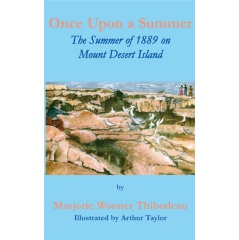 Once upon a Summer: The Summer of 1889 on Mount Desert Island