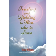 Trusting and Yielding to Him Who Is Love