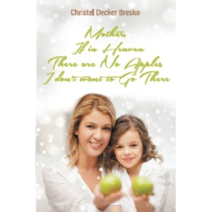 Mother, If in Heaven There Are No Apples, I Don't Want to Go There