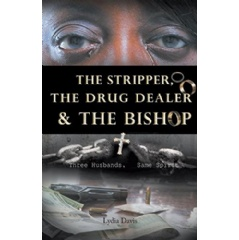 The Stripper The Drug Dealer and the Bishop: Three Husbands, Same Spirit