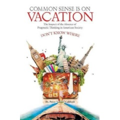 Common Sense Is on Vacation: The Impact of the Absence of Pragmatic Thinking in American Society