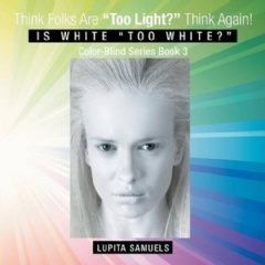 Think Folks Are Too White? Think Again!