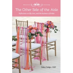 The Other Side of the Aisle: Reflections on life, love, and the business of brides