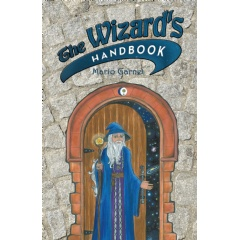 The Wizard's Handbook: How to Be a Wizard in the 21st  Century