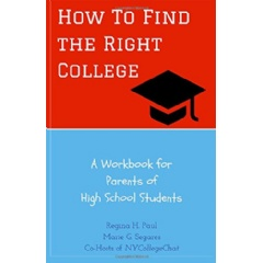 """How To Find the Right College: A Workbook for Parents of High School Students""