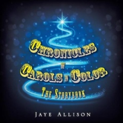 Chronicles of Carols in Color: The Storybook