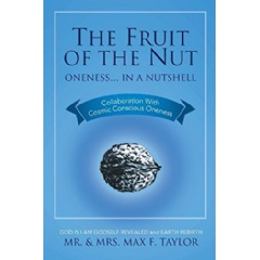 The Fruit of the Nut: Oneness . . . in a Nutshell