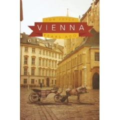 Vienna: Years Ago