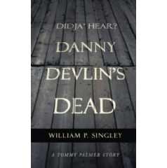 Didja' Hear? Danny Devlin's Dead: A Tommy Palmer Story