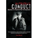 Inappropriate Conduct: Mystery of a Disgraced War Correspondent
