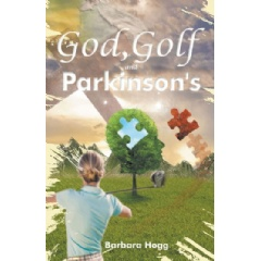 """God, Golf, and Parkinson's"" Written by Barbara Hogg"