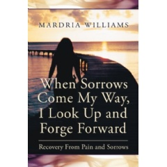 When Sorrows Come My Way, I Look Up and Forge Forward: Recovery from Pains and Sorrows