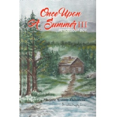 Once upon a Summer III: Penobscot Boy