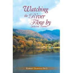 Watching the River Flow By: Selected Poems