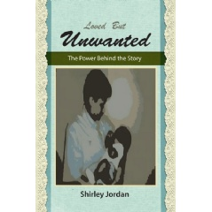Loved but Unwanted: The Power behind the Story