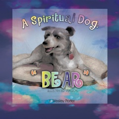 "A Spiritual Dog: ""Bear""