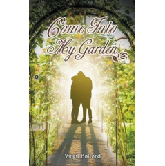 Come into My Garden: Volume 1