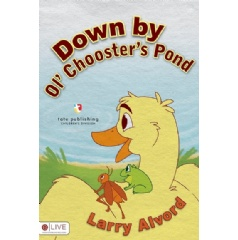 """Down by Ol' Chooster's Pond"" by Larry Alvord"