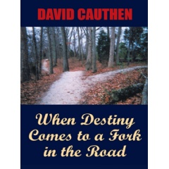 When Destiny Comes to a Fork in the Road