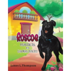 """Roscoe: A Respectable Dog with Good Moral Principles""