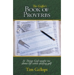 The Golfer's Book of Proverbs: 31 Things God Taught Me about Life While Playing Golf