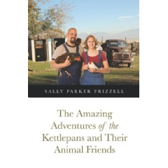 The Amazing Adventures of the Kettlepans and Their Animal Friends